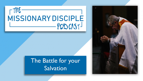 The battle for your salvation