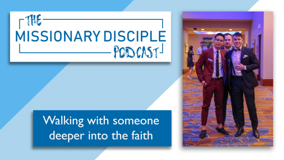 Walking with someone deeper into the faith